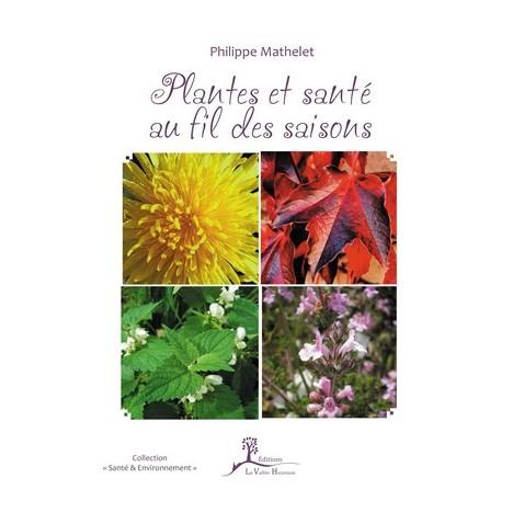 Plantes et santé au cours des saisons de Philippe Mathelet